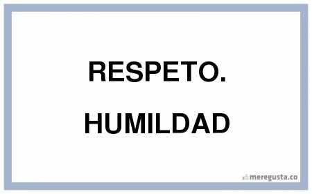 respeto y humildad